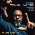 Buy Denys Baptiste - The Late Trane Mp3 Download