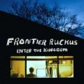 Buy Frontier Ruckus - Enter The Kingdom Mp3 Download