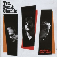 Purchase Tex, Don & Charlie - You Don't Know Lonely