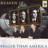 Purchase Heaven 17 - Bigger Than America