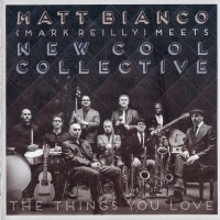 Purchase Matt Bianco - The Things You Love (With Mark Reilly & New Cool Collective)