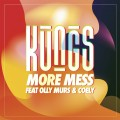 Buy Kungs - More Mess (With Olly Murs & Coely) (CDS) Mp3 Download
