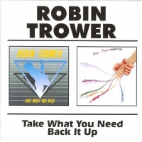 Purchase Robin Trower - Take What You Need + Back It Up