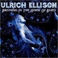 Buy Ulrich Ellison - Dreaming In The House Of Blues Mp3 Download