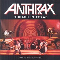 Purchase Anthrax - Thrash In Texas (Live)