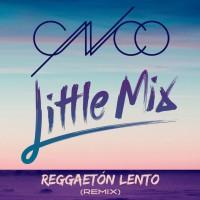 Purchase Cnco - Reggaeton Lento (Feat. Little Mix) (CDR)