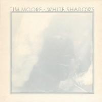 Purchase Tim Moore - White Shadows (Vinyl)