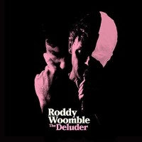 Purchase Roddy Woomble - The Deluder