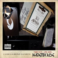Purchase Canibus - Time Flys, Life Dies... Phoenix Rise (Feat. Bronze Nazareth ) (Deluxe Edition) CD1