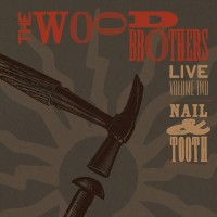 Purchase The Wood Brothers - Live, Volume 2: Nail & Tooth