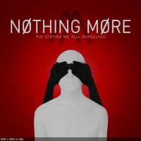 Purchase Nothing More - The Stories We Tell Ourselves (Deluxe Edition)