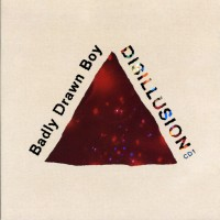 Purchase Badly Drawn Boy - Disillusion (EP)