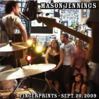 Purchase Mason Jennings - Live At Fingerprints - Sept. 20, 2009