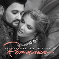 Purchase Anna Netrebko - Romanza (With Yusif Eyvazov)