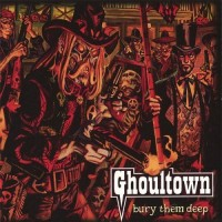 Purchase Ghoultown - Bury Them Deep