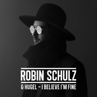 Purchase Robin Schulz - I Believe I'm Fine (With Hugel) (CDS)