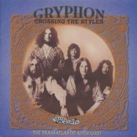 Purchase Gryphon - Crossing The Styles: The Transatlantic Anthology CD1