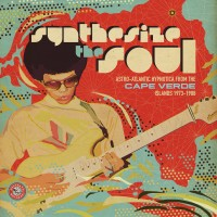 Purchase VA - Synthesize The Soul: Astro-Atlantic Hypnotica From The Cape Verde Islands 1973-1988
