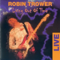 Purchase Robin Trower - Living Out Of Time (Live)
