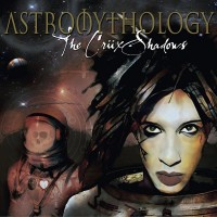 Purchase The Crüxshadows - Astromythology
