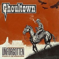 Purchase Ghoultown - The Unforgotten: Rare & Un-Released