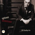 Buy Bill Charlap Trio - Uptown, Downtown Mp3 Download