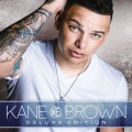 Buy Kane Brown - Kane Brown (Deluxe Edition) Mp3 Download