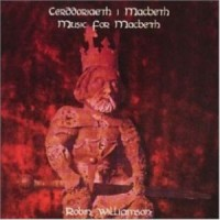 Purchase Robin Williamson - Cerddoriaeth I Macbeth (Music For Macbeth)
