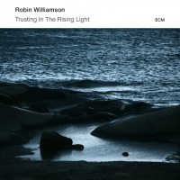 Purchase Robin Williamson - Trusting In The Rising Light