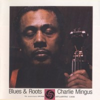 Purchase Charles Mingus - Blues & Roots (Reissued 1998)