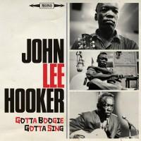 Purchase John Lee Hooker - Gotta Boogie, Gotta Sing CD1