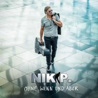 Purchase Nik P. - Ohne Wenn Und Aber