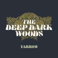 Purchase The Deep Dark Woods - Yarrow