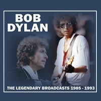 Purchase Bob Dylan - The Legendary Broadcasts: 1985-1993