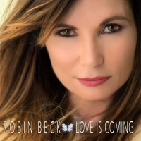 Purchase Robin Beck - Love Is Coming