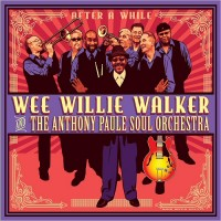 Purchase Wee Willie Walker & The Anthony Paule Soul Orchestra - After A While