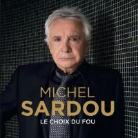 Purchase Michel Sardou - Le Choix Du Fou