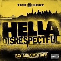 Purchase Too $hort - Hella Disrespectful: Bay Area Mixtape