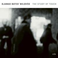 Purchase Django Bates' Belovèd - The Study Of Touch