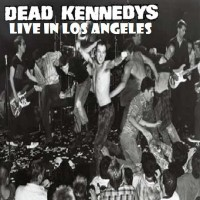 Purchase Dead Kennedys - Live In Los Angeles 1984