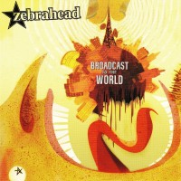 Purchase Zebrahead - Broadcast To The World (Deluxe Version)