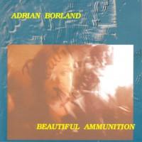 Purchase Adrian Borland - Beautiful Ammunition