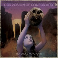 Purchase Corrosion Of Conformity - No Cross No Crown