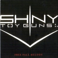 Purchase Shiny Toy Guns - Free Fall Melody