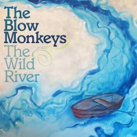 Purchase The Blow Monkeys - The Wild River