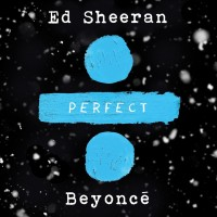 Purchase Ed Sheeran & Beyoncé - Perfect Duet (With Beyoncé) (CDS)