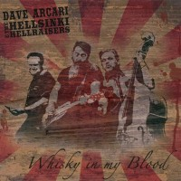 Purchase Dave Arcari - Whisky In My Blood (With The Hellsinki Hellraisers)