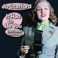 Purchase Jo Stafford - It Had To Be You: Lost Radio Recordings