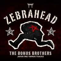 Purchase Zebrahead - The Bonus Brothers (Japan Only Bonus Tracks)