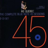 Purchase Ike Quebec - The Complete Blue Note 45 Sessions CD2